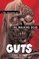 Guts : The Anatomy of the Walking Dead
