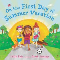 On the first day of summer vacation
