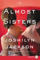 Media Cover for Almost Sisters : A Novel [large print]