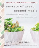Secrets of great second meals : flexible modern recipes that value time and limit waste