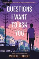 Questions I Want to Ask You