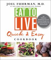 Eat to Live Quick & Easy Cookbook