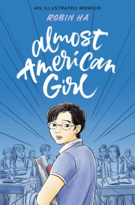 Cover image for ALMOST AMERICAN GIRL: AN ILLUSTRATED MEMOIR