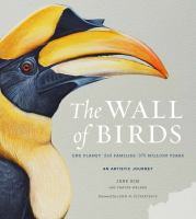 The Wall Of Birds: One Planet, 243 Families, 375 Million Years