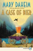 CASE OF BIER : A BED-AND-BREAKFAST MYSTERY [large Print]