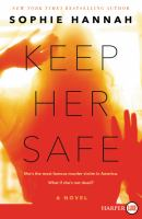 KEEP HER SAFE [large Print]