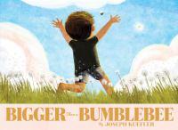 Bigger Than A Bumblebee