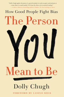 The Person You Mean to Be: Confronting Bias to Build a Better Workplace and World(book-cover)