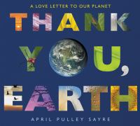 Thank you, Earth : a love letter to our planet