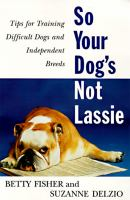So your Dog's Not Lassie