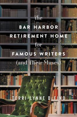 The Bar Harbor Retirement Home for Famous Writers (and Their Muses) book jacket