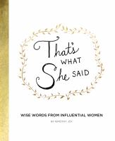 That's what she said : wise words from influential women