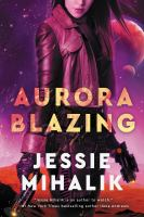 Aurora blazing : a novel