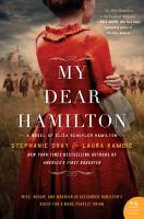 My dear Hamilton : a novel of Eliza Schuyler Hamilton