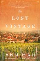 The Lost Vintage : A Novel.