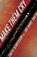 Make Them Cry by Smith Henderson
