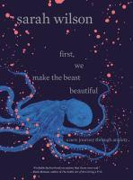 First, We Make the Beast Beautiful