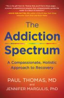 The Addiction Spectrum A Compassionate, Holistic Approach to Recovery.