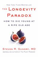The longevity paradox : how to die young at a ripe old age