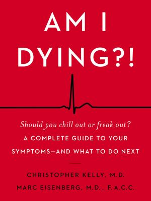 Am I Dying?! A Complete Guide to Your Symptoms(book-cover)