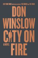 City on Fire : A Novel - PUBLICATION TO BE RELEASED SEPTEMBER 2021