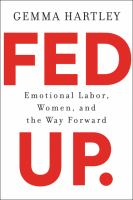 Fed up. : emotional labor, women, and the way forward