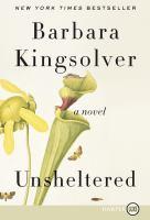 Unsheltered [large print] : a novel