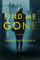 Find me gone : a novel