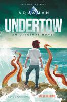 Undertow : an original novel