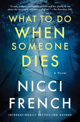 What to do when someone dies  a novel