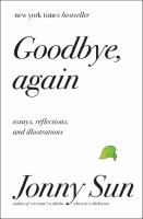 Goodbye, Again : Essays, Reflections, and Illustrations