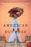 Media Cover for American Duchess: A Novel of Consuelo Vanderbilt