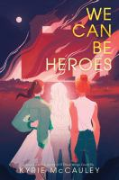 We can be heroes356 pages ; 22 cm