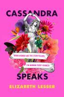 Cassandra Speaks by Elizabeth Lesser
