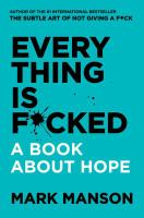 Everything Is F*cked : A Book About Hope.