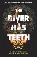 The river has teeth393 pages ; 22 cm