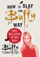 How to Slay the Buffy Way