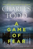 A Game of Fear : An Inspector Ian Rutledge Mystery