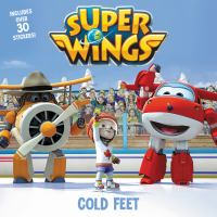 Super wings : cold feet