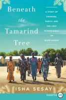 Media Cover for Beneath the Tamarind Tree: a story of courage, family,...