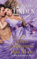 When The Marquess Was Mine (Wagers of Sin, 3)