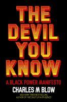 The Devil You Know : A Black Power Manifesto.
