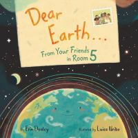 Dear Earth&́#x80;ŒFrom Your Friends in Room 5