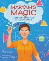 Maryam's Magic: the Story of Mathematician Maryam Mirzakhani by Megan Reid