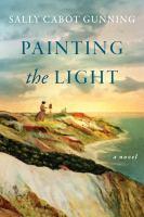 Painting the light : a novel