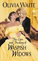 The Care and Feeding of Waspish Widows