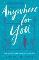 Anywhere for you : a novel