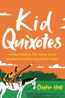 Kid-Quixotes-:-a-group-of-students,-their-teacher,-and-the-one-room-school-where-everything-is-possible-