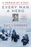 Cover of Every Man a Hero: A Memoir