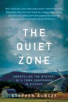 The Quiet Zone : Unraveling the Mystery of a Town Suspended in Silence.